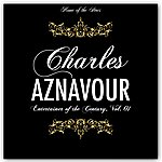 Charles Aznavour Entertainer Of The Century, Vol.1