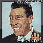 Fernandel Fernandel - Classiques