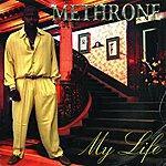 Methrone My Life