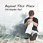 Christopher Paul Beyond This Place