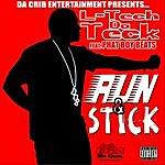 L-Tech DA Teck Run & Stick (Feat. Phat Boy Beats)