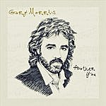 Gary Morris Another You