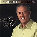 Carroll Roberson Heart & Soul