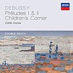 Zoltán Kocsis Debussy: Préludes 1 & 2; Children's Corner