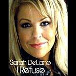 Sarah DeLane I Refuse