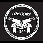 Powderburn Come And Take It
