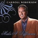 Carroll Roberson Make A Difference