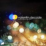 Valentin Decode
