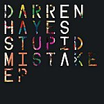 Darren Hayes Stupid Mistake Ep