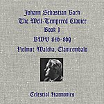 Helmut Walcha Bach: The Well-Tempered Clavier, Book 1, Bwv 846-869, Clavicembalo (Remastered)