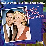 "Ray Anthony & His Orchestra ""Marilyn"" & Other Great Hits"