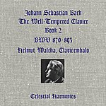 Helmut Walcha Bach: The Well-Tempered Clavier, Book 2, Bwv 870-893, Clavicembalo (Remastered)