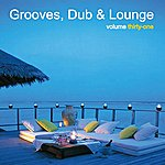 Key Of Dreams Grooves, Dub & Lounge, Vol. 31