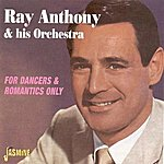 Ray Anthony & His Orchestra For Dancers & Romantics Only