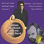 Captain Beefheart & The Magic Band The Nan True's Hole Tapes Volume 3