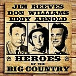 Jim Reeves Heroes Of The Big Country - Reeves, Williams, Arnold