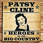 Patsy Cline Heroes Of The Big Country - Patsy Cline