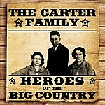 The Carter Family Heroes Of The Big Country - The Carter Family