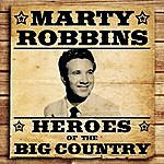 Marty Robbins Heroes Of The Big Country - Marty Robbins