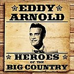 Eddy Arnold Heroes Of The Big Country - Eddy Arnold