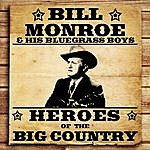 Bill Monroe Heroes Of The Big Country - Bill Monroe And His Bluegrass Boys