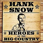Hank Snow Heroes Of The Big Country - Hank Snow