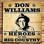 Don Williams Heroes Of The Big Country - Don Williams
