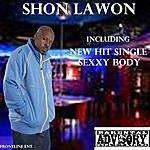 Shon Lawon Sexxy Body - Single