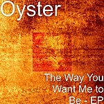 The Oyster Band The Way You Want Me To Be - Ep