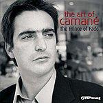 Camané The Art Of Camané - Prince Of Fado