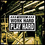 Cover Art: Work Hard, Play Hard (Parental Advisory)