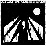 Leigh Marble Where The Knives Meet Between The Rows