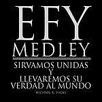 Michael R. Hicks Efy Medley: Sirvamos Unidas Y Llevaremos Su Verdad Al Mundo (Spanish)