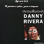 Danny Rivera Qué Será De Tí - Te Pareces A Todas... Pero A Ninguna
