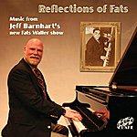 Jeff Barnhart Reflections Of Fats