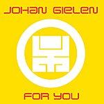 Johan Gielen For You (Continuous Dj Mix By Johan Gielen)