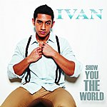 Ivan Show You The World - Single