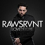 Rawsrvnt Love Deluxe