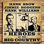 Hank Snow Heroes Of The Big Country - Snow, Rodgers, Williams