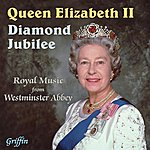 Westminster Abbey Choir The Queen's Diamond Jubilee - Royal Music From Westminster Abbey