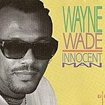 Wayne Wade Innocent Man