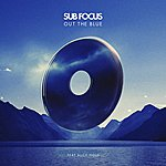 Sub-Focus Out The Blue