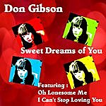 Don Gibson Sweet Dreams Of You