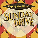 Sunday Drive Top Of The World - Single