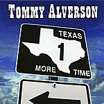 Tommy Alverson Texas One More Time