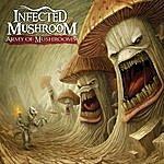 Infected Mushroom Army Of Mushrooms