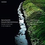 John Holloway Dario Castello, Giovanni Battista Fontana: Sonate Concertate In Stil Moderno