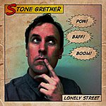 Stone Grether Lonely Street