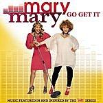 Mary Mary Go Get It
