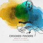 Crooked Fingers Breaks In The Armor (Deluxe Version)